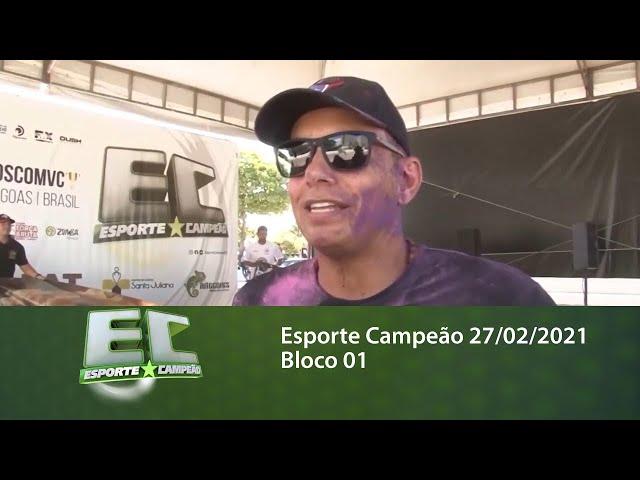 Esporte Campeão 27/02/2021 - Bloco 01
