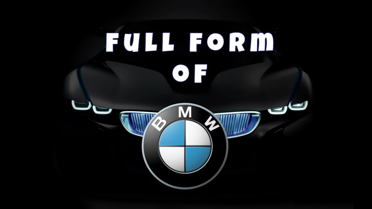 Full Form Of Bmw Logo >> Full Form Of Bmw Bmw Full Form Youtube