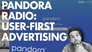 Pandora Radio: User-First Advertising (This is Smart!)