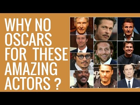 Why These Top Actors Still Not Won An Oscar