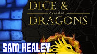 Dice & Dragons Review with Sam Healey