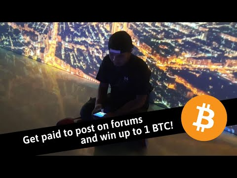 Get Paid To Post On Forums And Win Up To 1 BTC!