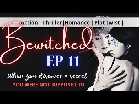 [JIMIN FF] BEWITCHED EPISODE 11