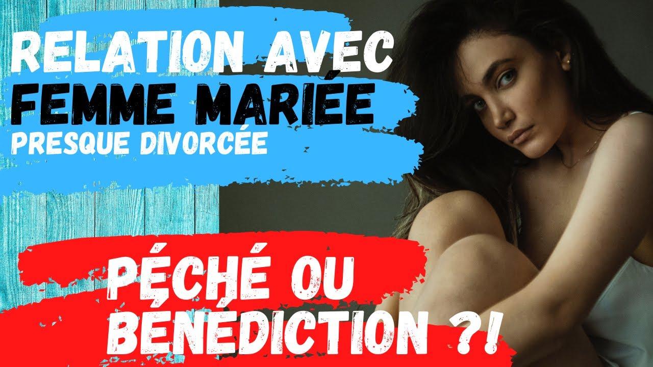 Download RELATION AVEC FEMME MARIEE PRESQUE DIVORCEE - PECHE OU BENEDICTION ? - SACREMENT - BENEDICTION
