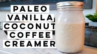 Better Than Bulletproof Coffee ☕ Paleo Vanilla Coconut Coffee Creamer
