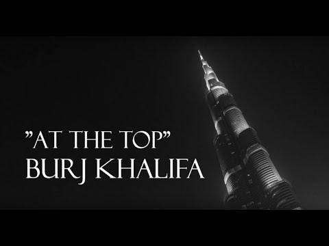 "Our Summer Vacation: ""AT THE TOP"" Burj Khalifa Dubai"