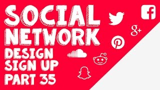 New Social Network - Part 35 - Designing the Sign Up Page!