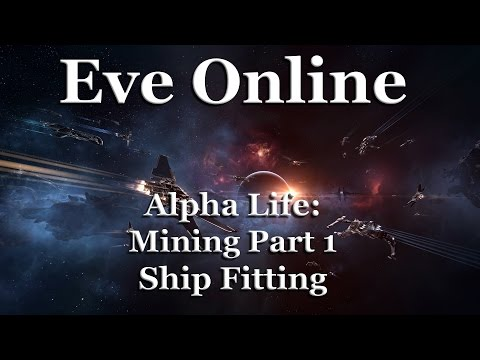 Eve Online - Alpha Life - Mining 1: Venture Ship Fitting