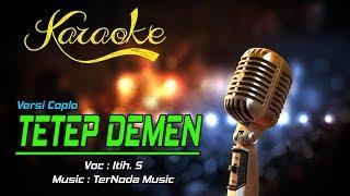Karaoke TETEP DEMEN - Itih S