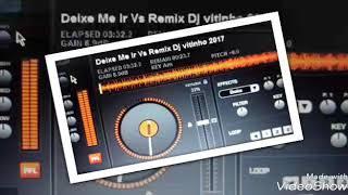 Скачать Deixe Me Ir Vs Remix Dj Vitinho 2017