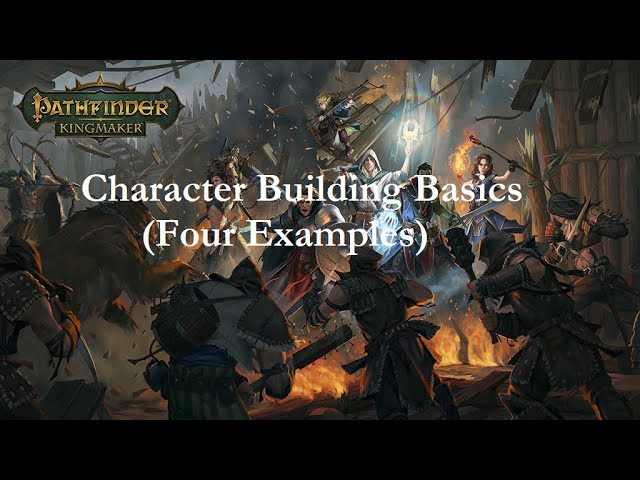 Pathfinder Kingmaker Character Building Basics With 4 Examples