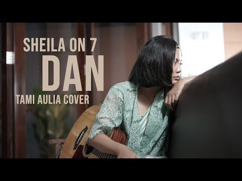 Dan Tami Aulia Cover #sheilaon7