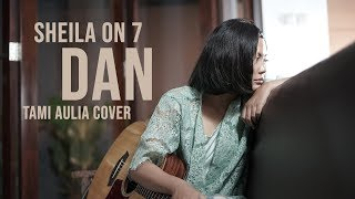 Download Lagu Dan Tami Aulia Cover #sheilaon7 mp3