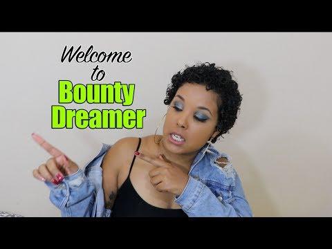 BOUNTY DREAMER|Welcome Vid