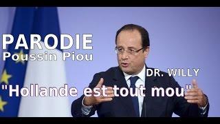 [PARODIE] Poussin Piou - Hollande est tout mou (par Dr. Willy)