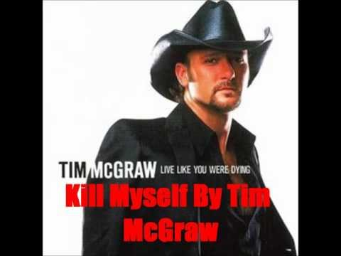 Kill Myself By Tim McGraw *Lyrics In Description*