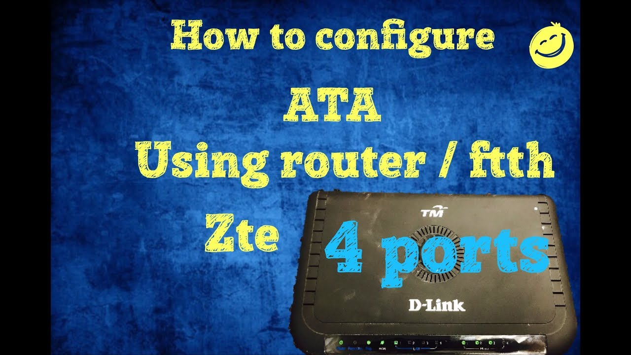 How to configure Ata 4 ports Router zte needed FTTH