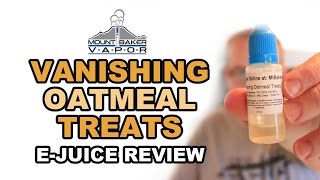 Mt. Baker Vapor E Juice Review: Vanishing Oatmeal Treats!