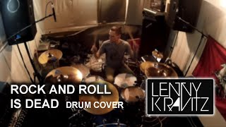 Lenny Kravitz - Rock And Roll Is Dead (drum cover)