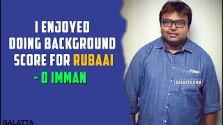 I enjoyed doing background score for Rubaai - Imman