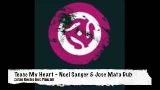 Tease My Heart - Noel Sanger & Jose Mata Dub
