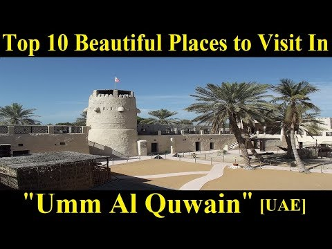 Top 10 Places to Visit in Umm Al Quwain [UAE] - A Tour Through Images