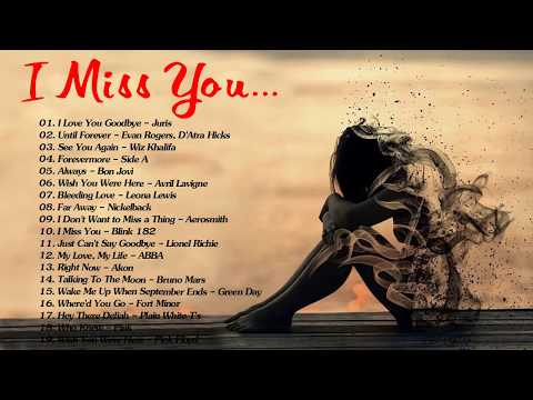 Top Greatest I Miss You Songs - Best Sad Breakup Songs Ever - Sad Love Songs Collection Mp3