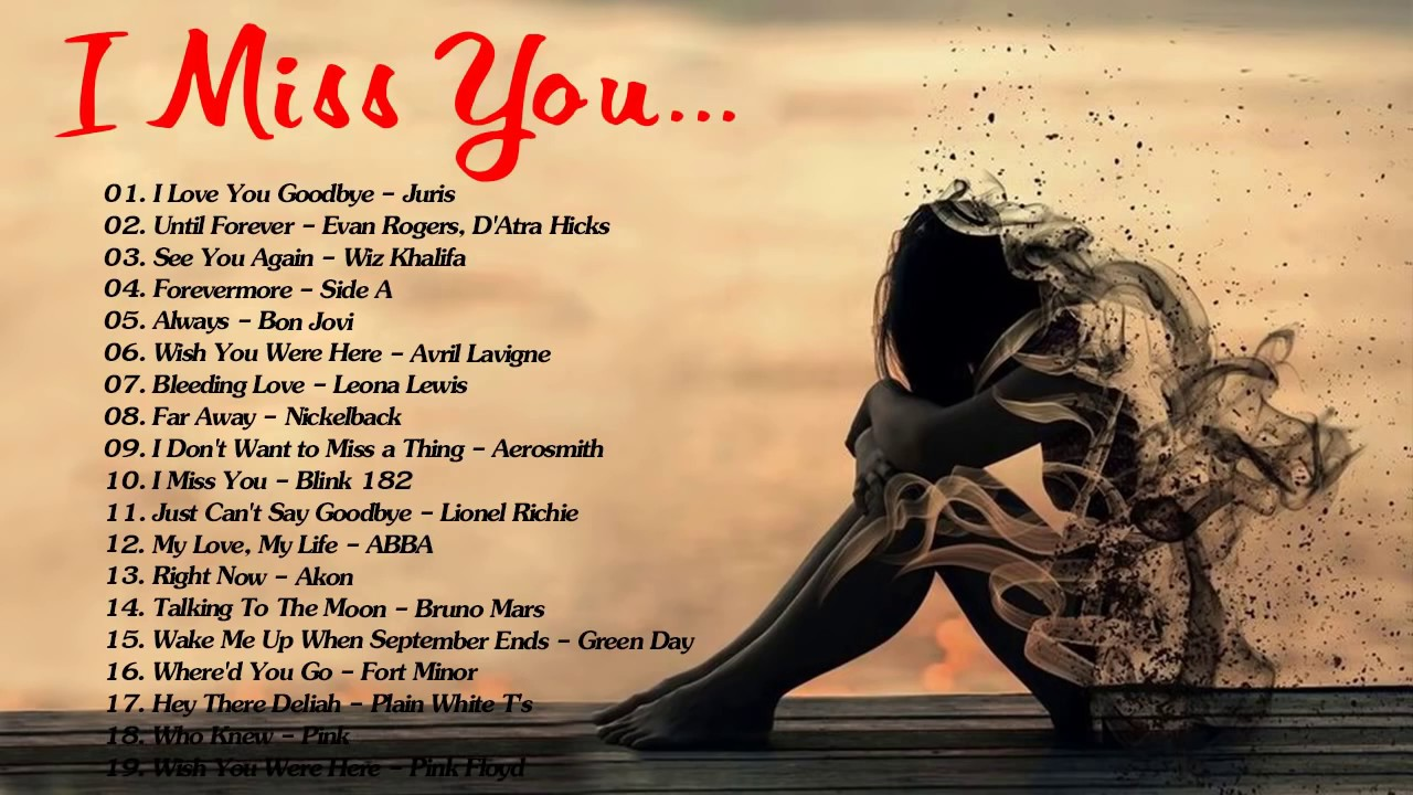 Top Greatest I Miss You Songs Best Sad Breakup Songs Ever Sad