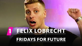 Felix Lobrecht: Fridays for Future