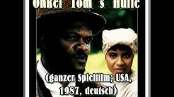 """Onkel Tom´s Hütte"" (USA, 1987; ganzer Film, deutsch)"