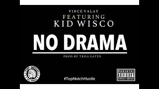 Vince Valay - No Drama feat. Kid Wisco (Prod. by TRiLL Gate$)