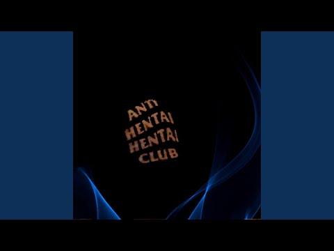 Anti Hentai Hentai Club (feat. Lil Barnacle)