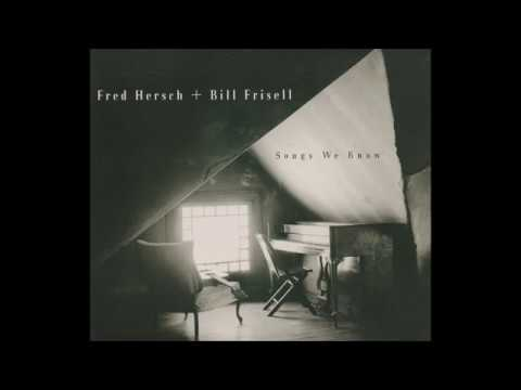My One and Only Love - Fred Hersch + Bill Frisell