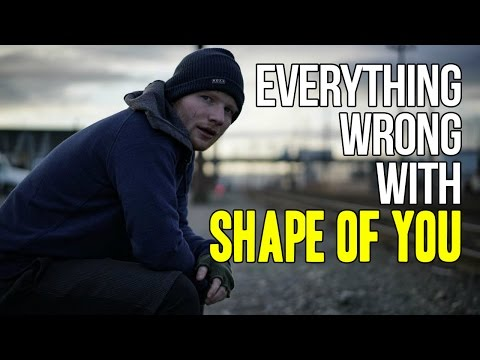 "Everything Wrong With Ed Sheeran - ""Shape of You"""
