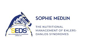 Sophie Medlin Dietician - The Nutritional Management of Ehlers-Danlos Syndromes
