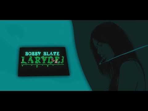 Bobby Blaze - LaryDej