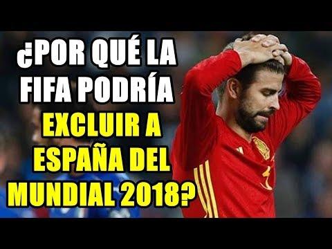 LA FIFA AMENAZA CON EXCLUIR A ESPAÑA DEL MUNDIAL 2018: ¿CUÁLES SON LOS MOTIVOS? ¿QUÉ PASARÁ?