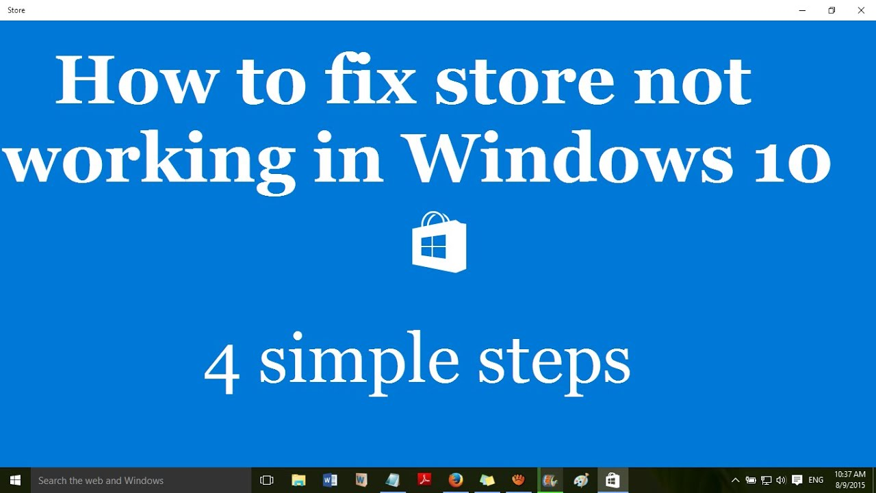Windows 10 store does not work - Fix Windows Store Not Working In Windows 10 4 Simple Steps More Steps In Description