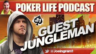 Guest Jungleman : Poker Life Podcast