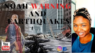 NOAH WARNINGS AND EARTHQUAKES ( If you here snoring apologies its my 3 year old)