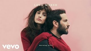 Lola Marsh - Morning Bells