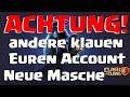 [475] Neue Masche: Andere klauen Euren COC Account !!! Clash of Clans Deutsch COC