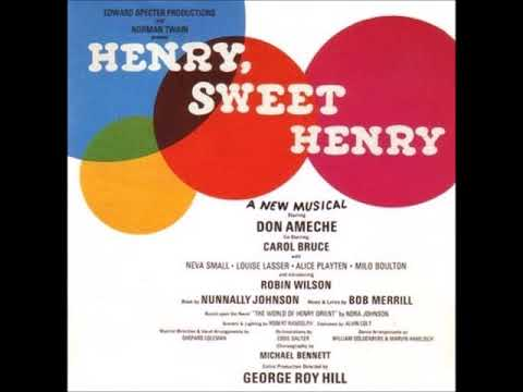 """In Some Little World"" from the Broadway musical, ""Henry, Sweet Henry"""