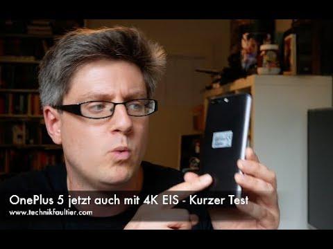 OnePlus 5 jetzt auch mit 4K EIS - Kurzer Test
