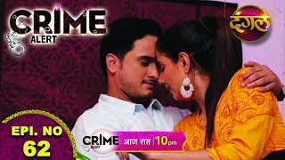 "Download Video Crime Alert | The Promo I Episode -  62 ""YE ISHQ NAHI ASAN"" MP3 3GP MP4"