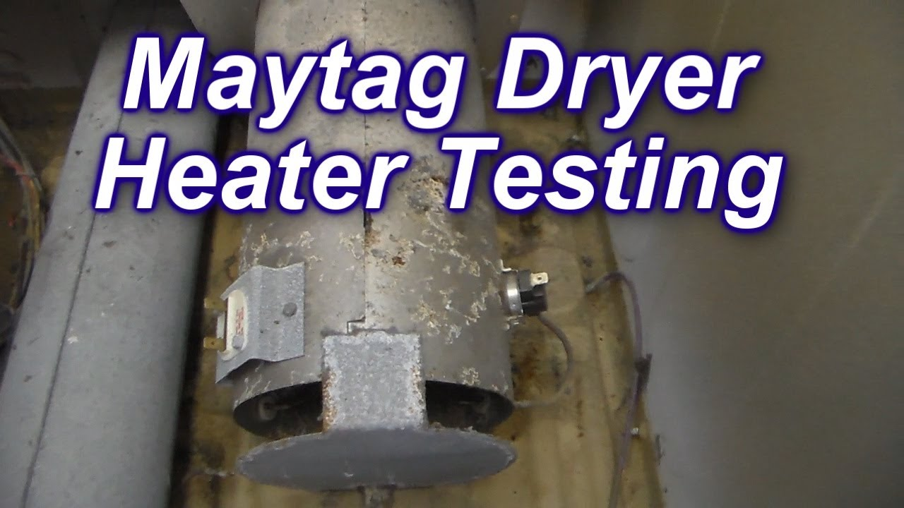 maytag dryer not heating how to test the heater and thermostats [ 1280 x 720 Pixel ]