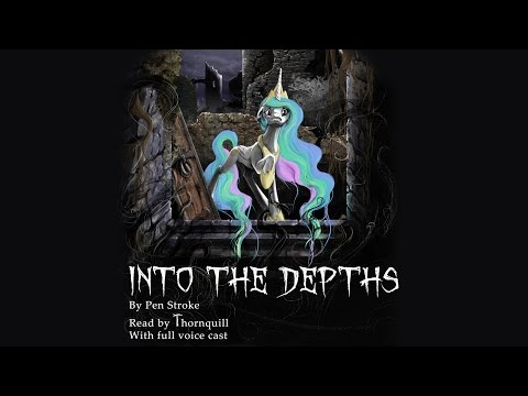 Into the Depths: Chapter 1, Beneath the Castle [MLP Audio Drama - 1 Year Anniversary Special]