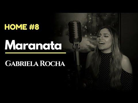 MARANATA - GABRIELA ROCHA ft LUKAS AGUSTINHO HOME8