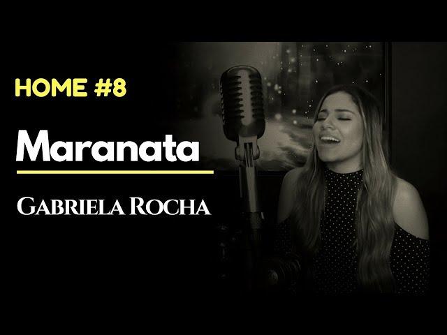 MARANATA - GABRIELA ROCHA ft. LUKAS AGUSTINHO HOME#8