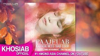 PAAJ FUAB TSOM - Xav Ua Neeg Siab Coob | Single 2nd (Official Audio) [M-Pop 2016]